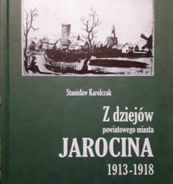 """S. Karolczak, """"Z dziejów powiatowego miasta Jarocina 1913-1918. Wojna światowa, konspiracja, rewolucja"""", Poznań 1935 (reprint Jarocin 2018)"""