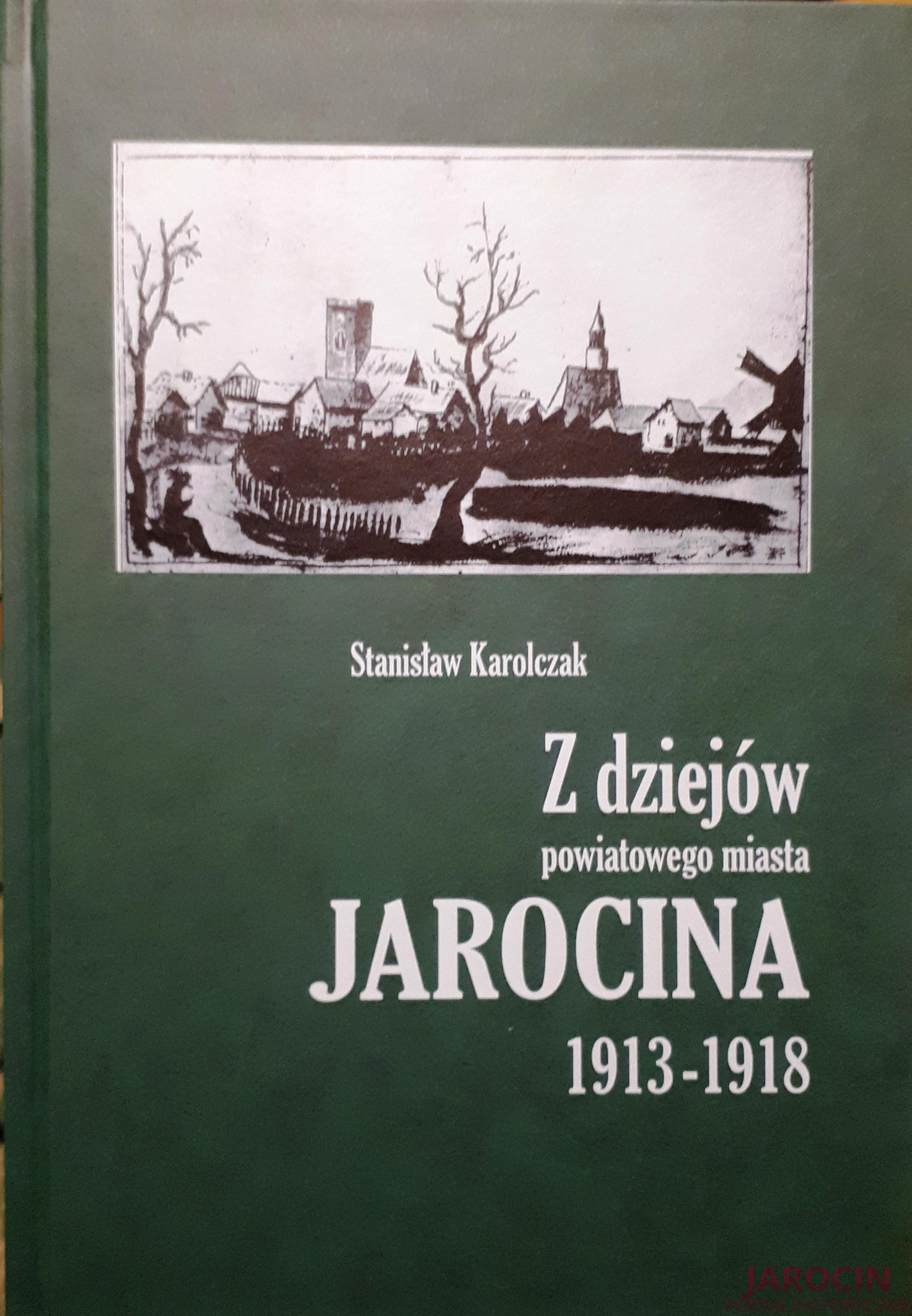 S. Karolczak, Z dziejów powiatowego miasta Jarocina. Poznań 1935 r.