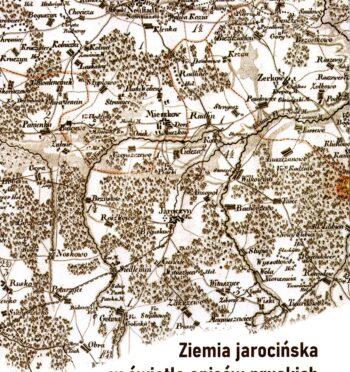 """""""Ziemia jarocińska w świetle opisów pruskich z lat 1793-1794"""""""